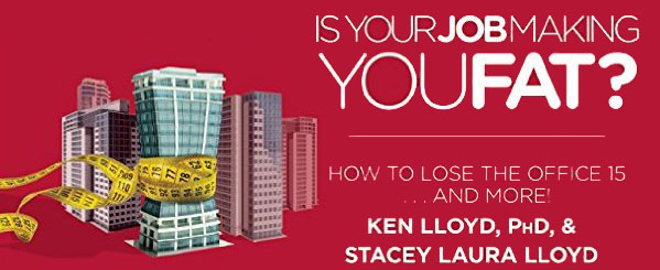 Is Your Job Making You Fat? How to Lose the Office 15...and More!, Logo